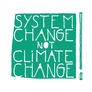 © System Change not Climate Change